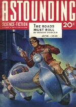 Heinlein kommer for første gang på coveret af 'Astounding Science-Fiction' i 1940 med historien 'The Roads Must Roll', der også er med i 'The Past Through Tomorrow'.