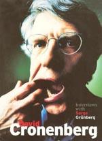David Cronenberg - Interviews with Serge Grünberg