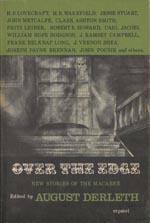 'Over the Edge', ed. August Derleth, Arkham House 1964