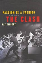 Passion is a Fashion. The Real Story of The Clash