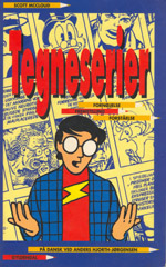 Tegneserier - fornøjelse, fremstilling, forståelse