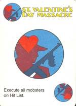 Et af de mest forkætrede handlingskort - St. Valentine's Day Massacre, der udrydder samtlige gangstere, der er på 'The Wall' når kortet spilles