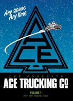 The Complete Ace Trucking Co. Volume 1