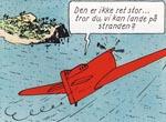 Til alt held lykkes det for Mads og Mette at flyve maskinen i sikkerhed, men til gengæld ender de ved albummets slutning i lidt af en suppedas