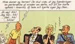 På trods af alle sine genvordigheder er Tintin alligevel glad for sin tur til Amerika - men læg lige mærke til den herre, der sidder til højre for Tintin. Hvis den gode reporter vidste, hvilke problemer han senere skulle rende ind i pga. den storsnudede Rastapopoulos ville han nok ikke være så kæk.