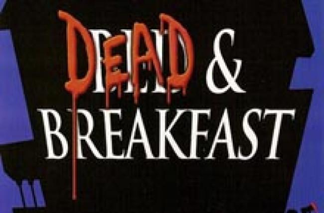 Dead & Breakfast